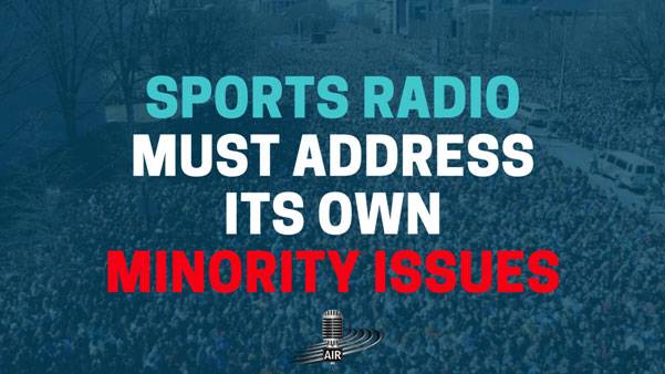 Sports Radio Must Address It's Own Issues